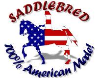 Saddlebred 100% American Made!