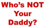 Who's NOT Your Daddy