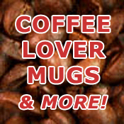 Coffee Lovers Collection - Mugs & More