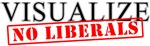 Visualize No Liberals T-shirts & Gifts
