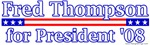 Fred Thompson For President 08 T-shirts & gifts