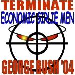 Terminate Girlie Men Vote George Bush