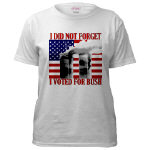 Didn't Forget September 11th (Voted Bush) T-shirts