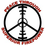 Peace Through Superior Firepower T-shirts & Appare