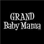 Grand Baby Mama