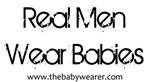 Real Men Wear Babies