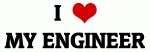 I Love MY ENGINEER