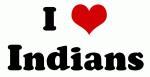I Love Indians