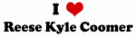 I Love Reese Kyle Coomer
