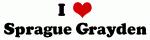 I Love Sprague Grayden