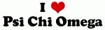 I Love Psi Chi Omega