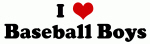 I Love Baseball Boys