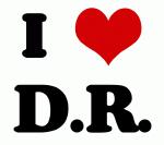 I Love D.R.