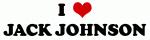 I Love JACK JOHNSON