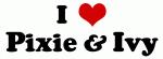 I Love Pixie & Ivy