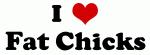 I Love Fat Chicks