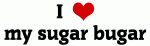 I Love my sugar bugar