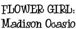 FLOWER GIRL: Madison Ocasio