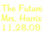 The Future Mrs. Harris 11.28.09