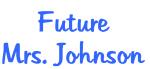 Future Mrs. Johnson