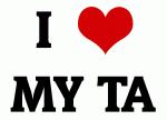 I Love MY TA