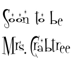 Soon to be  Mrs. Crabtree