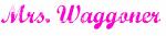 Mrs. Waggoner