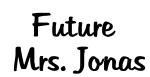 Future  Mrs. Jonas