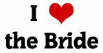 I Love the Bride