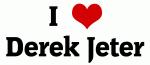 I Love Derek Jeter