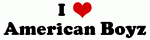I Love American Boyz