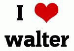 I Love walter