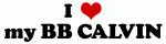 I Love my BB CALVIN