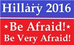 Hillary Clinton be afraid
