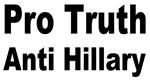 Pro Truth Anti Hillary