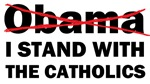 I stand with the Catholics