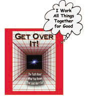 Get Over It! Work All Things