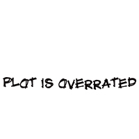 Plot is overrated