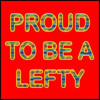 PROUD TO BE A LEFTY T-SHIRTS & GIFTS