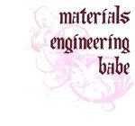 Materials Engineering Babe