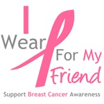 I Wear Pink For My Friend Shirts & Tees