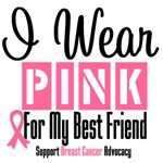 Breast Cancer I Wear Pink For My Best Friend Shirt