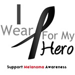 Melanoma I Wear Black Ribbon For My Hero Shirts