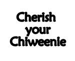 Chiweenie - Cherish Your Chiweenie