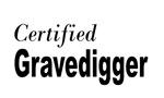 Certified Gravedigger