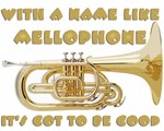 With a Name Like Mellophone