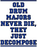 Old Drum Majors Never Die