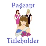 Pageant Titleholder T-shirts and Gifts