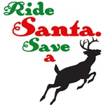 Ride Santa Save a Reindeer Shirts, Gifts