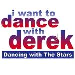 I want to Dance with Derek Merchandise